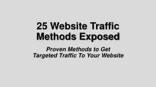 25 Website Traffic  Methods Exposed