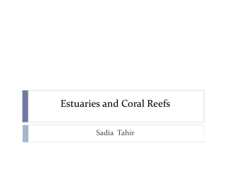 Estuaries and Coral Reefs