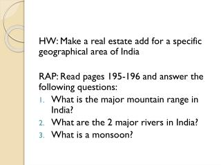 HW: Make a real estate add for a specific geographical area of India RAP: Read pages 195-196 and answer the following q