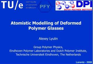 atomistic modelling of deformed polymer glasses