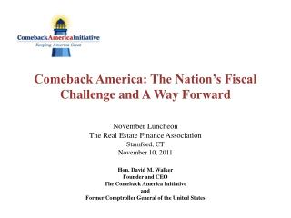 Comeback America: The Nation's Fiscal Challenge  and  A  Way Forward