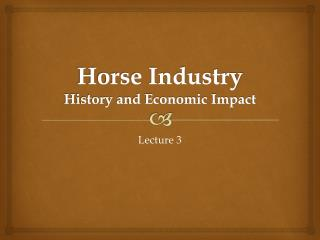 Horse Industry History and Economic Impact