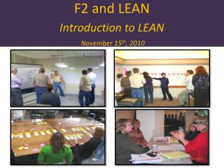 F2 and LEAN Introduction to LEAN  November 15 th , 2010