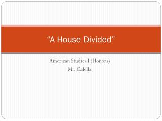 """A House Divided"""