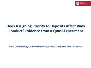Does Assigning Priority to Deposits Affect Bank Conduct? Evidence from a Quasi-Experiment