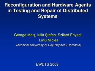 Reconfiguration and Hardware Agents in Testing and Repair of Distributed Systems