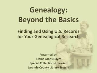 Genealogy:  Beyond the Basics