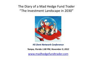 """The Diary of a Mad Hedge Fund Trader """"The Investment Landscape in 2030"""""""