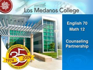 English 70 Math 12 Counseling Partnership