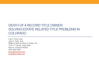 DEATH OF A RECORD TITLE OWNER:   SOLVING ESTATE RELATED TITLE PROBLEMS IN COLORADO
