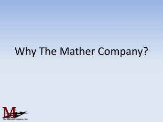 Why The Mather Company?