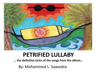 PETRIFIED LULLABY … the definitive lyrics of the songs from the album…