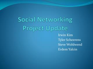 Social Networking Project Update