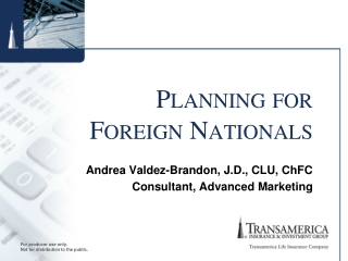 Planning for  Foreign Nationals