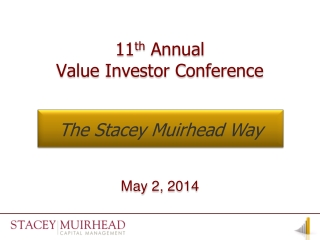 11 th  Annual  Value Investor Conference