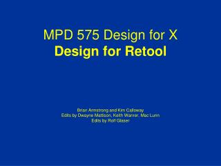 MPD 575 Design for X Design  for Retool Brian Armstrong and Kim  Calloway Edits by Dwayne  Mattison , Keith  Wanrer , M