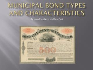 Municipal Bond Types and Characteristics