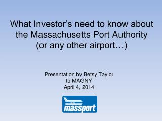 What Investor's need to know about the Massachusetts Port Authority (or any other airport…)