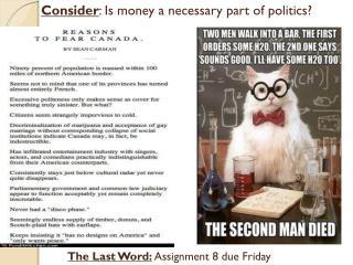 Consider : Is money a necessary part of politics?