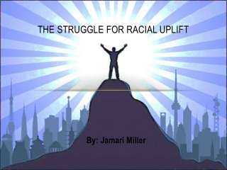 The Struggle for racial uplift