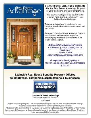 Coldwell Banker  Brokerage  is pleased to offer the Real Estate Advantage Program  for your company and your employees.