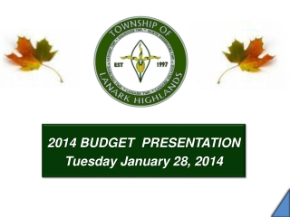 2014 BUDGET  PRESENTATION Tuesday January 28, 2014