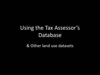 Using the Tax Assessor's Database