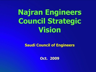 Najran  Engineers Council  Strategic Vision Saudi Council of Engineers  Oct.  2009