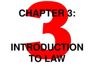 Chapter 3: INTRODUCTION  TO LAW