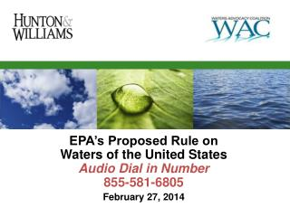 EPA's Proposed Rule on Waters of the United  States Audio Dial in  Number 855-581-6805 February  27, 2014
