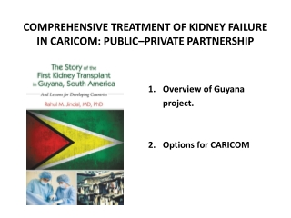 COMPREHENSIVE TREATMENT OF KIDNEY FAILURE IN CARICOM: PUBLIC–PRIVATE PARTNERSHIP