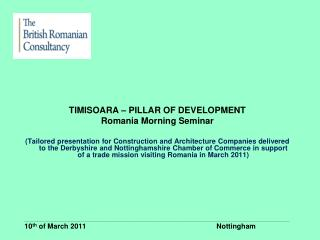 TIMISOARA – PILLAR OF DEVELOPMENT Romania Morning  Seminar
