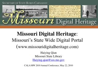 Missouri Digital Heritage :  Missouri's State Wide Digital Portal  ( www.missouridigitalheritage.com)