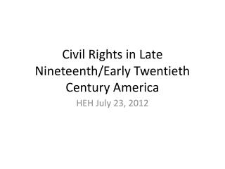 Civil Rights in Late Nineteenth/Early Twentieth Century America