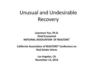 Unusual and Undesirable Recovery
