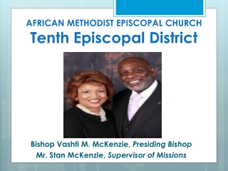 AFRICAN METHODIST EPISCOPAL CHURCH Tenth Episcopal District