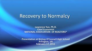 Recovery to Normalcy