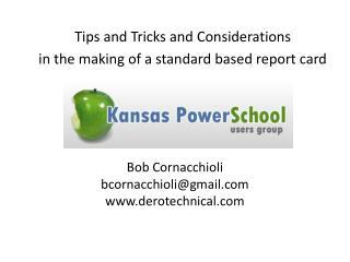 Bob Cornacchioli bcornacchioli@gmail.com www.derotechnical.com