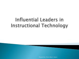 Influential Leaders in Instructional Technology