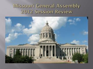 Missouri General Assembly 2012 Session Review