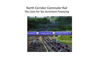 North Corridor Commuter Rail The Case For Tax Increment Financing