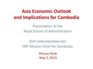 Asia Economic Outlook and Implications for Cambodia