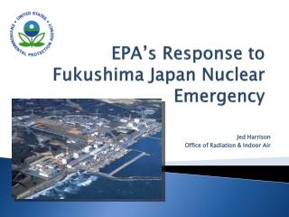 EPA's Response to Fukushima Japan Nuclear Emergency