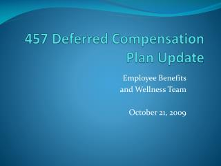 457 Deferred Compensation  Plan Update
