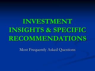 INVESTMENT INSIGHTS & SPECIFIC RECOMMENDATIONS