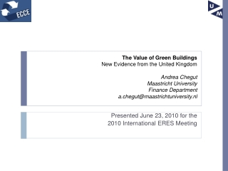 Presented June 23 ,  2010 for the  2010 International  ERES  Meeting