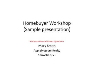 Homebuyer Workshop (Sample presentation)