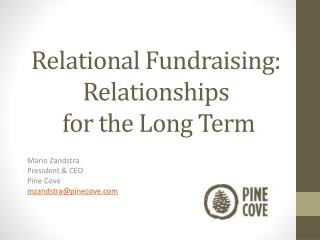 Relational Fundraising:   Relationships  for the Long  Term
