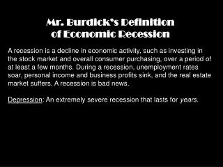 Mr. Burdick's Definition  of Economic Recession