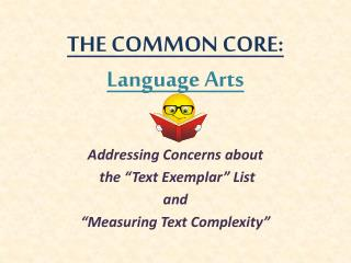 THE COMMON CORE: Language Arts